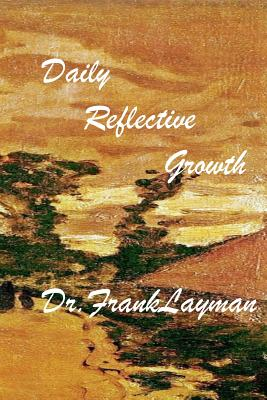 Daily Reflective Growth - Layman, Dr Frank