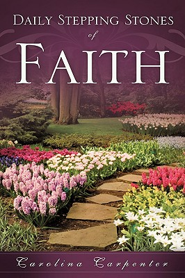 Daily Stepping Stones of Faith - Carpenter, Carolina