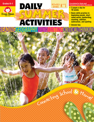 Daily Summer Activities, Moving from K to 1st Grade - Moore, Jo Ellen, and Evan-Moor Educational Publishers, and Evans, Marilyn (Editor)