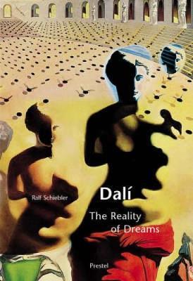 Dali: The Reality of Dreams - Schiebler, Ralf
