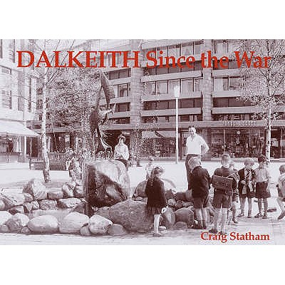 Dalkeith Since the War - Statham, Craig