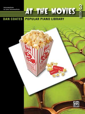 Dan Coates Popular Piano Library -- At the Movies, Bk 3 - Coates, Dan (Composer)