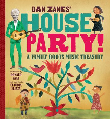 Dan Zanes' House Party!: A Family Roots Music Treasury - Zanes, Dan, and Saaf, Donald (Illustrator), and Eliaza, Claudia