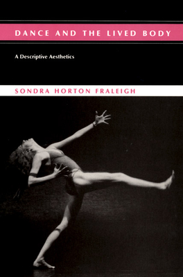 Dance and Lived Body - Fraleigh, Sondra Horton