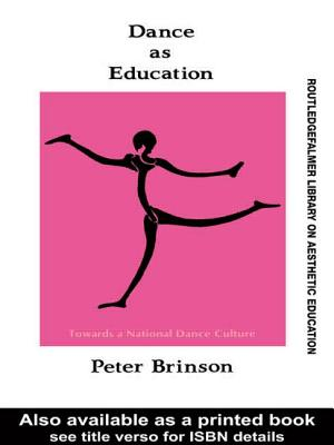 Dance as Education: Towards a National Dance Culture - Brinson, Peter