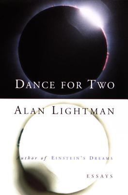 Dance for Two: Essays - Lightman, Alan