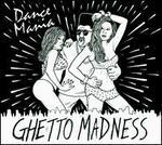Dance Mania: Ghetto Madness