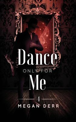 Dance Only for Me - Derr, Megan