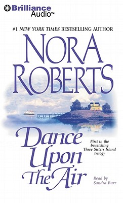 Dance Upon the Air - Roberts, Nora, and Burr, Sandra (Read by), and Podehl, Nick (Read by)