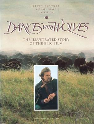 Dances W/Wolves M/TV - Costner, Kevin, and Glass, Ben (Photographer), and Wilson, Jim