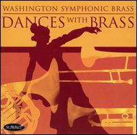 Dances with Brass - Bryan Bourne (trombone); Charles Casey (trombone); Christopher Gekker (trumpet); Christopher Gekker (piccolo trumpet);...