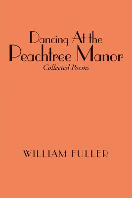 Dancing at the Peachtree Manor - Fuller, William