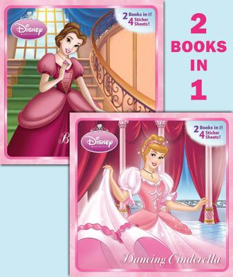 Dancing Cinderella/Belle of the Ball (Disney Princess) - Random House Disney (Illustrator)