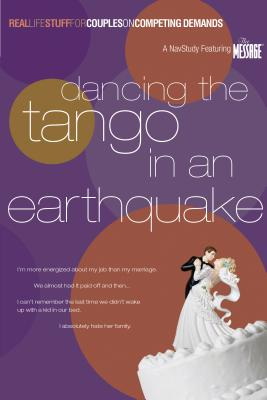 Dancing the Tango in an Earthquake: Real Life Stuff for Couples on Competing Demands - McLaughlin, Tim