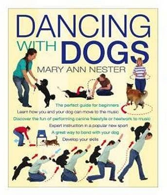 Dancing with Dogs - Nester, Mary Ann