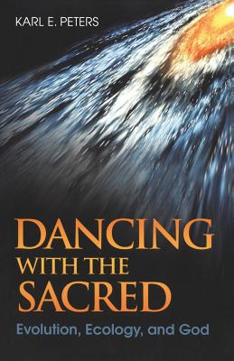 Dancing with the Sacred - Peters, Karl