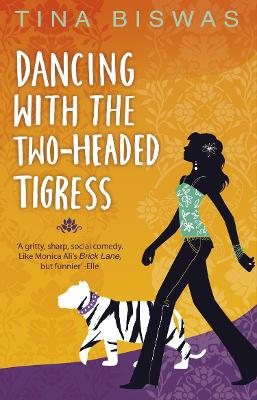 Dancing With The Two-Headed Tigress - Biswas, Tina