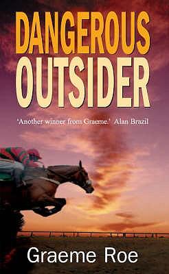 Dangerous Outsider - Roe, Graeme