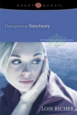 Dangerous Sanctuary - Richer, Lois