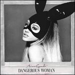 Dangerous Woman [Deluxe Edition]