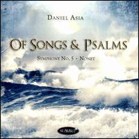 Daniel Asia: Of Songs & Psalms - Chris Pedro Trakas (baritone); Czech Nonet; Robert Swensen (tenor); Nová Ceská Písen (choir, chorus);...
