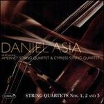 Daniel Asia: String Quartets Nos 1, 2 and 3