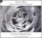 Daniel Brel: Quatre chemins de mélancolie