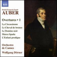 Daniel-François-Esprit Auber: Overtures, Vol. 1 - Orchestre de Cannes; Wolfgang Dörner (conductor)