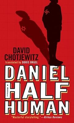 Daniel Half Human - Chotjewitz, David, and Orgel, Doris (Translated by)