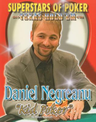 "Daniel ""Kid Poker"" Negreanu - Roycroft, Mitch"