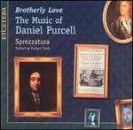 Daniel Purcell: Brotherly Love