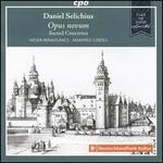 Daniel Selichius: Opus novum - Sacred Concertos