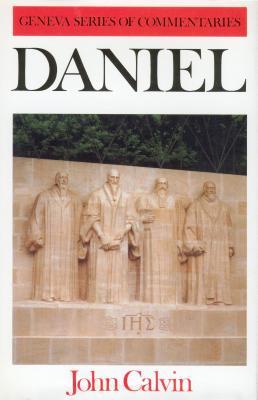 Daniel - Calvin, John, and Myers, Thomas (Editor)
