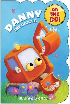 Danny the Digger - Guile, Gill (Illustrator)