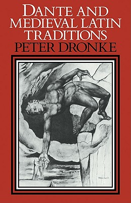 Dante and Medieval Latin Traditions - Dronke, Peter