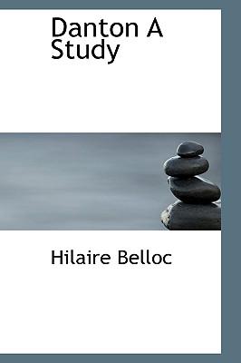 Danton a Study - Belloc, Hilaire