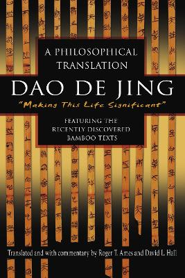 DAO de Jing: A Philosophical Translation - Ames, Roger, and Hall, David