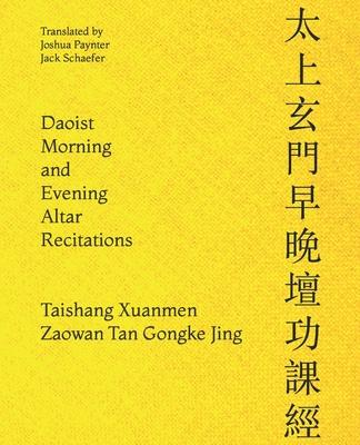 Daoist Morning and Evening Altar Recitations - Schaefer, Jack D, and Paynter, Joshua M