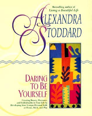 Daring to Be Yourself - Stoddard, Alexandra