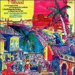 Darius Milhaud: Le Carnaval d'Aix; Le Carnaval de Londres; L'Apotheose de Moliere; Le Bouf sur le Toit