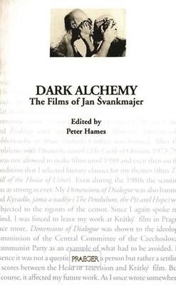 Dark Alchemy: The Films of Jan Svankmajer - Hames, Peter, Professor (Editor)