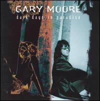 Dark Days in Paradise - Gary Moore