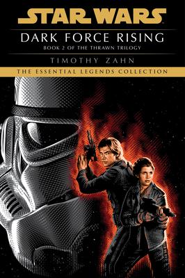 Dark Force Rising: Star Wars Legends (the Thrawn Trilogy) - Zahn, Timothy