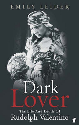 Dark Lover: The Life and Death of Rudolph Valentino - Leider, Emily Wortis