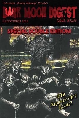 Dark Moon Digest Issue #32/#33 - Michelle, Lori (Editor), and Booth III, Max (Editor), and Malerman, Josh