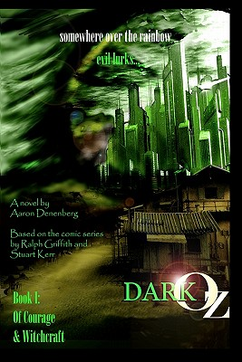 Dark Oz: Of Courage And Witchcraft - Griffith, Ralph, and Kerr, Stuart, and Denenberg, Aaron Paul