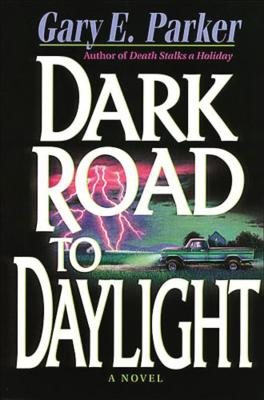 Dark Road to Daylight - Parker, Gary