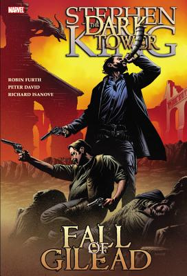 Dark Tower: Fall of Gilead - David, Peter, and Furth, Robin, and King, Stephen (Text by)