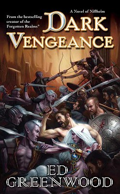 Dark Vengeance: A Novel of Niflheim - Greenwood, Ed