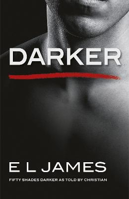 Darker: 'Fifty Shades Darker' as told by Christian - James, E L